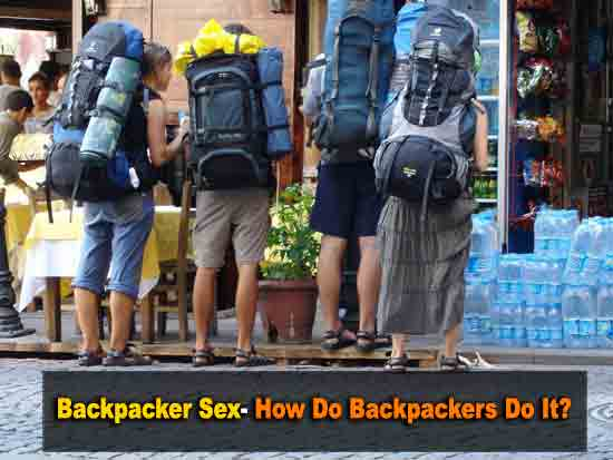Backpacker Love- How Do Backpackers Do It?