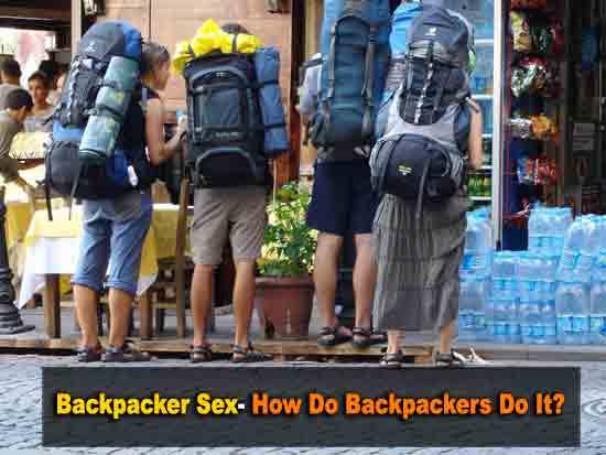 Backpacker Love- How Do Backpackers Do It?